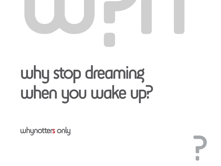 why stop dreaming